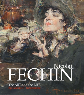 Nicolai Fechin: The Art and the Life